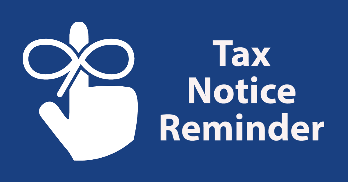 Tax Notice Reminder