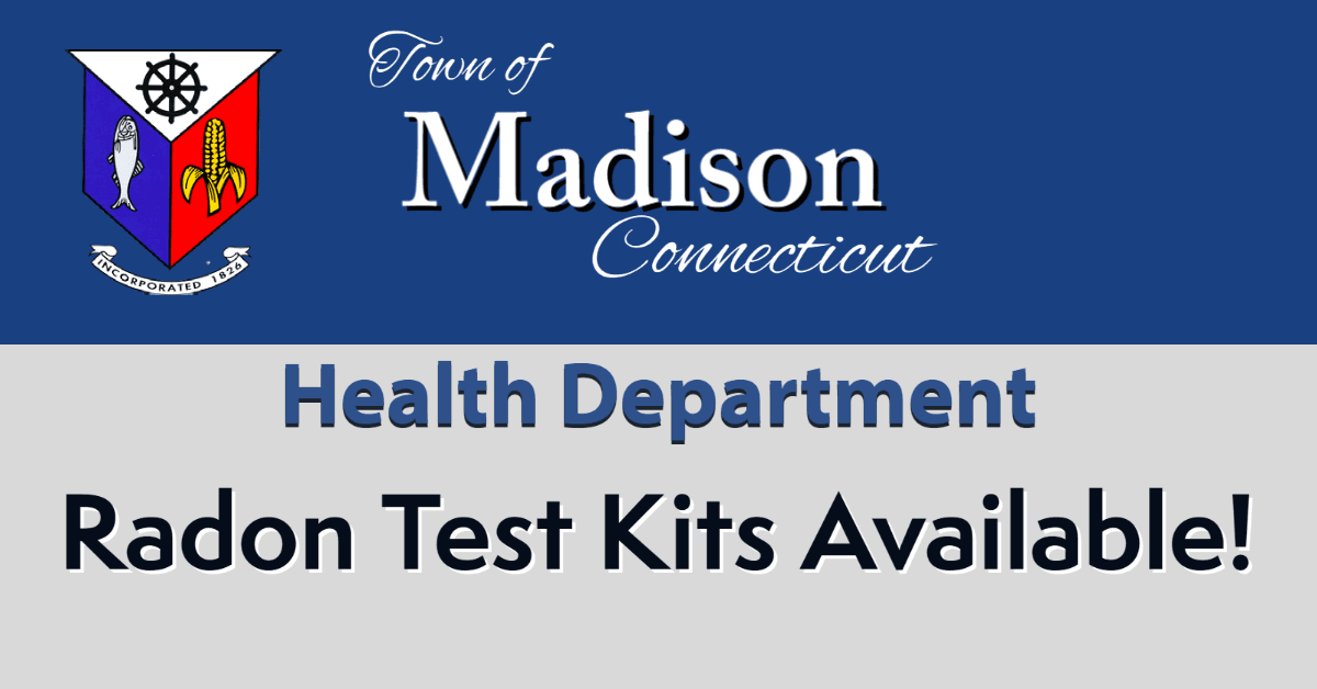 Radon Test Kits Available from the Madison Connecticut Health Department